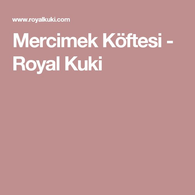 Mercimek Köftesi - Royal Kuki