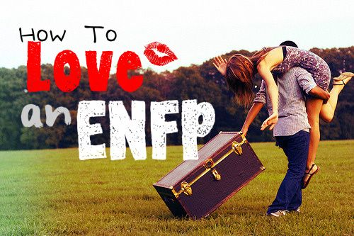 How To Love An ENFP! <3 :D #ENFP