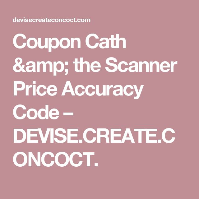 Coupon Cath & the Scanner Price Accuracy Code – DEVISE.CREATE.CONCOCT.
