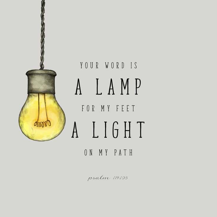 Your word is a lamp for my feet, a light on my path. Psalm 119:105    https://www.ourdailybreadcrumbs.com/psalm-119-105/