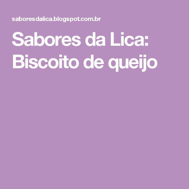 Sabores da Lica: Biscoito de queijo