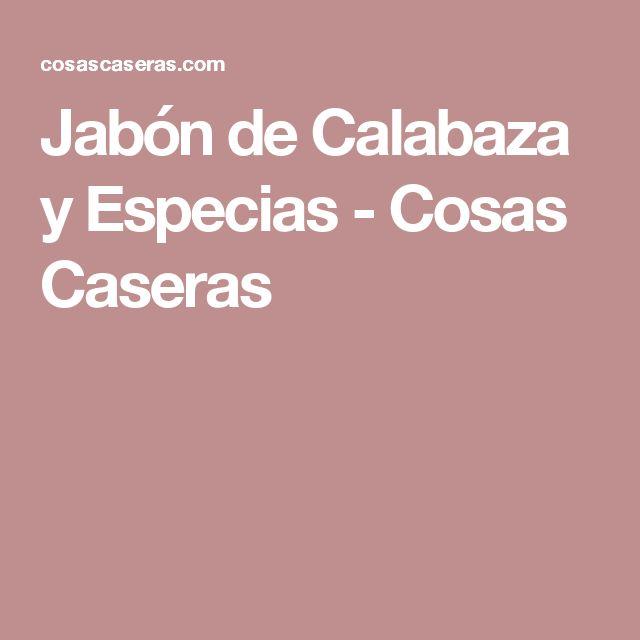 Jabón de Calabaza y Especias - Cosas Caseras