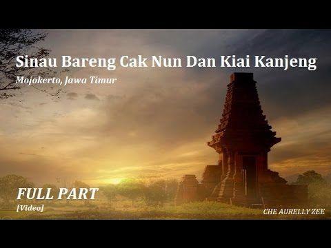 Sinau Bareng Cak Nun dan Kiai Kanjeng - Mojokerto, Jawa Timur [Full Part...