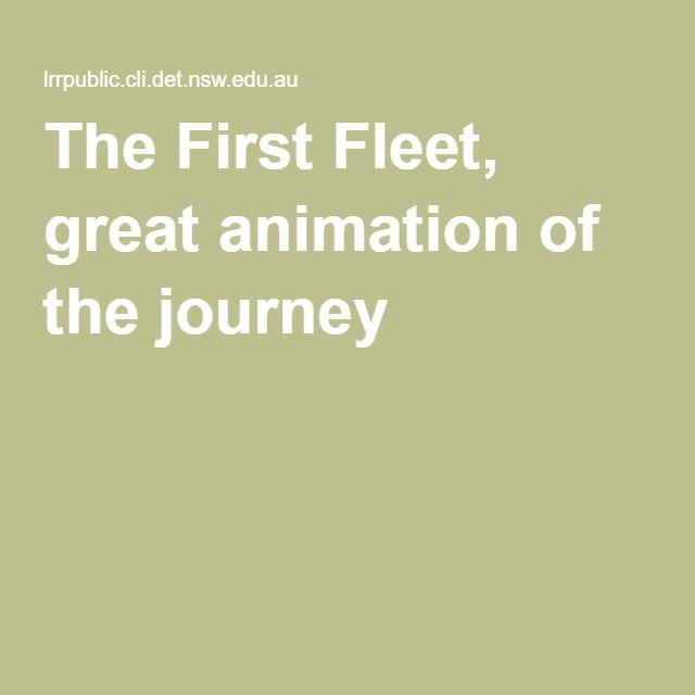 The First Fleet, great animation of the journey                              …