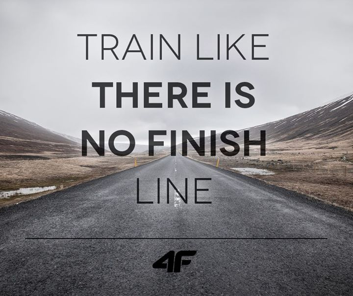 Train like there is no finish line. quotes