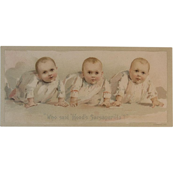 Hood's Sarsaparilla Triplets Babies Victorian Trade Card Advertising Quackery Cure All Baby