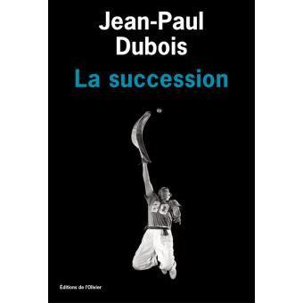 Jean-Paul DUBOIS - La succession (L'Olivier)