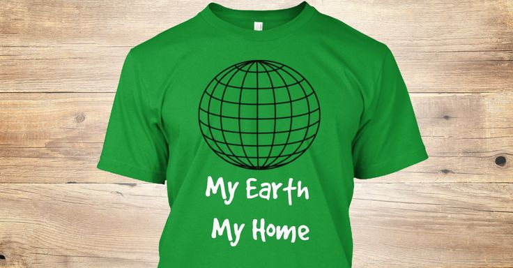 my earth my home is t-shirt beautiful design, suitable for young people, and that achievement, made models attract you with a personal design standards