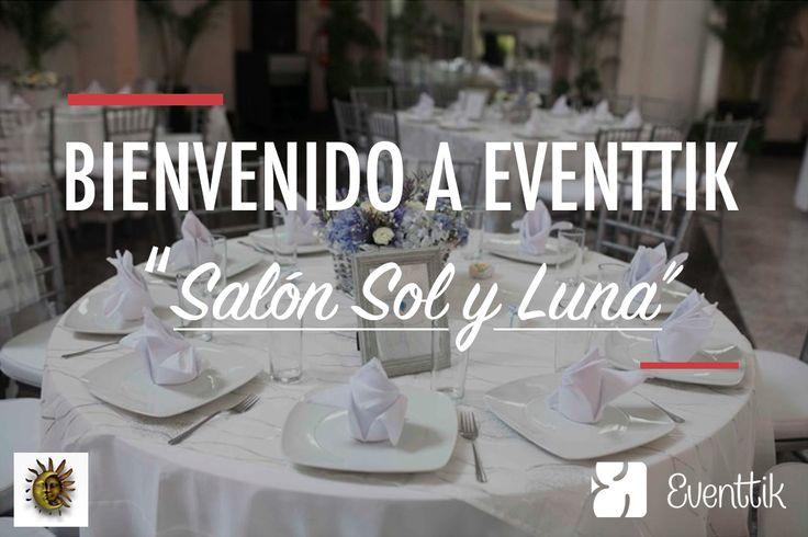 """¡Le damos la bienvenida al """"Salón Sol y Luna"""" por formar parte del equipo Eventtik! #eventtik #eventos #salon #bodas #bodas2018 #organiza #viernes #mexico #cdmx #evento #proveedores #fiesta #salondeeventos"""