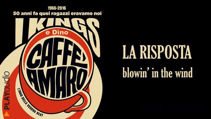 La Risposta (Blowin' In The Wind) - I Kings e Dino - Caffè Amaro - PLAYa...