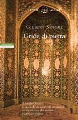 Leggere Libri Fuori Dal Coro : GRIDA DI PIETRA Gilbert Sinoué