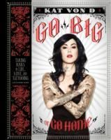 http://www.adlibris.com/fi/product.aspx?isbn=0062108131 | Nimeke: Go Big or Go Home: Taking Risks in Life, Love, and Tattooing - Tekijä: Kat Von D. - ISBN: 0062108131 - Hinta: 17,90 €