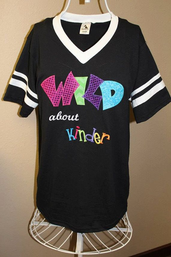 Wild about Kindergarten Teacher Shirt by SewSnazzybyBrook on Etsy
