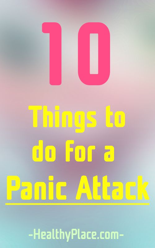What is the best thing to do for a panic attack? Here are 10 tools for fast relief when youre having a panic attack.