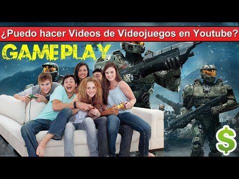 ¿Puedo hacer Videos de Videojuegos en Youtube? Gameplay
