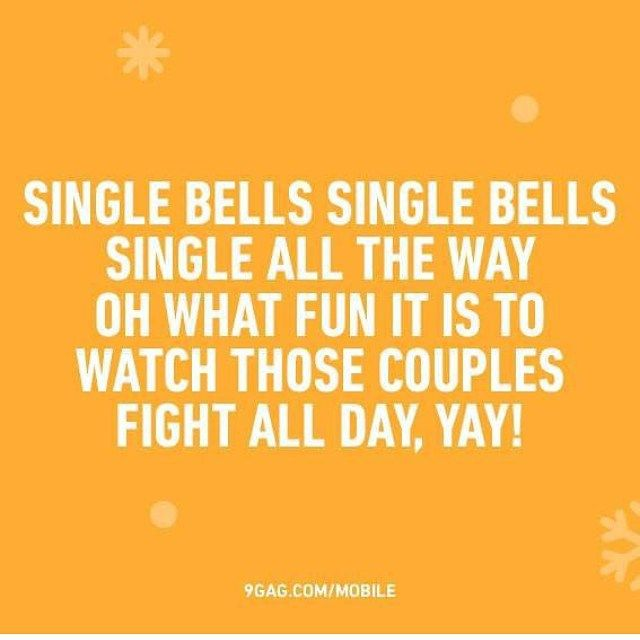 Single For The Holidays Quotes: Single Bells, Single Bells, Single All The Way.