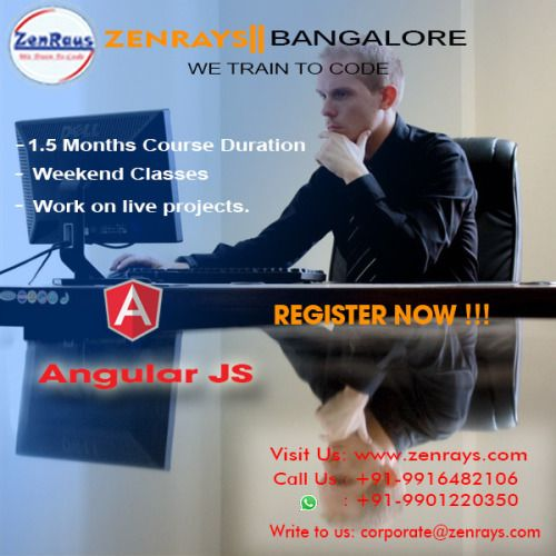 Registration opens for the upcoming new batch for AngularJS Training in Bangalore at ZenRays. Hands-on coding from day 1 of the class. The course includes working on real time Live Project. We also provide 100% Placement Support. (Classroom & Online options available). For more info, Visit www.zenrays.com | Write to corporate@zenrays.com | Call: +919916482106 | WhatsApp: 9901220350