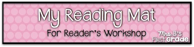 My Reading Mat - For Reader's Workshop! - Mrs. B's First Grade