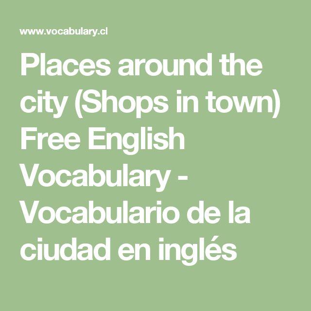 Places around the city (Shops in town) Free English Vocabulary - Vocabulario de la ciudad en inglés