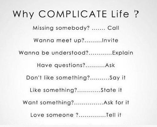 reminders: Inspiration, Quotes, Truth, Simple, Why Complicate Life, Wisdom, Thought, Whycomplicatelife