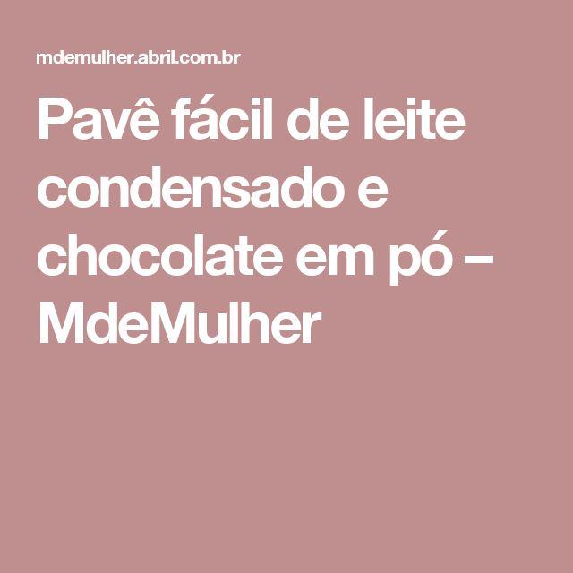 Pavê fácil de leite condensado e chocolate em pó – MdeMulher