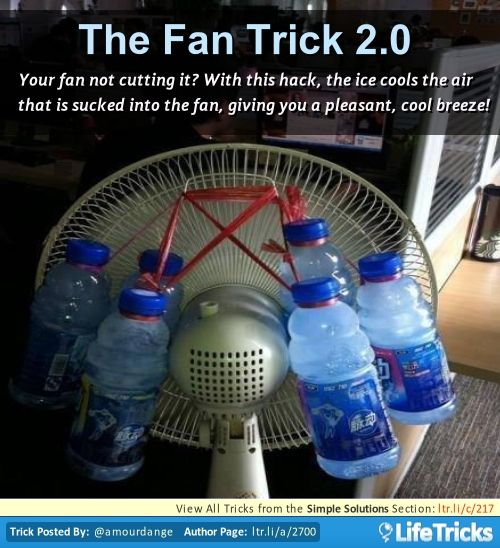 Point your fan at a few frozen water bottles (with 2-3 tbsp of salt in each). Refreeze at the end of each day.