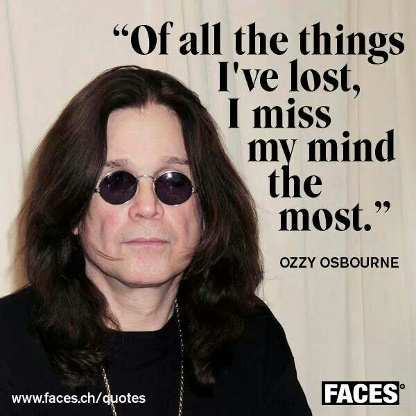 Ozzy Osbourne... True. Mind manipulation