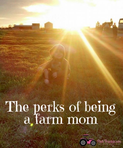 In honor of Mother's Day, we are sharing the perks of being a  farm mom!