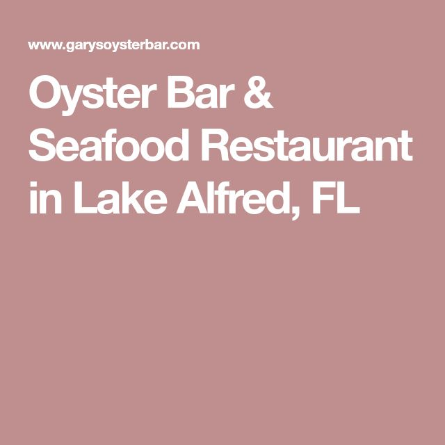 Oyster Bar & Seafood  Restaurant in Lake Alfred, FL