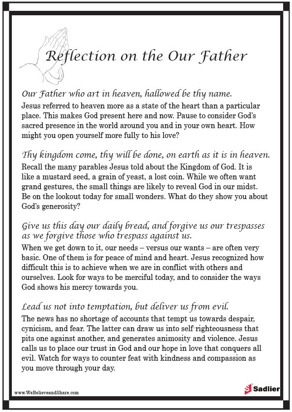 our father reflection Our father reflection by rev robert johnnene ofd mission saints sergius & bacchus/ franciscans divine mercy wwwfranciscansdivinemercyorg   the following is a reflection from today's gospel of matthew 6: 7-15 where jesus teaches the apostles how to pray and gives them and us the prayer we know as the our father.