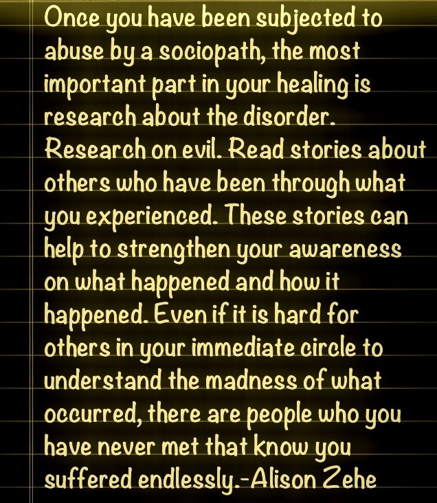 Every time he pops up and I feel anything about it other than disgust I read everything I can about his kind and I find word for word what he is saying it doing in a hundred other victims stories and in a hundred medical definitions of a narcissistic sociopath and I find my strength again and I keep moving forward.