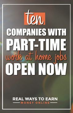 List of ten legitimate part-time work at home jobs open now.