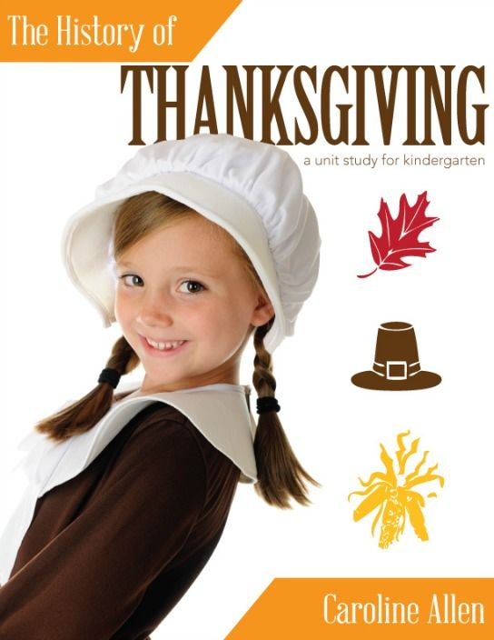 Download a free copy of The History of Thanksgiving: A Unit Study for Kindergarten. Thanks, The Modest Mom!