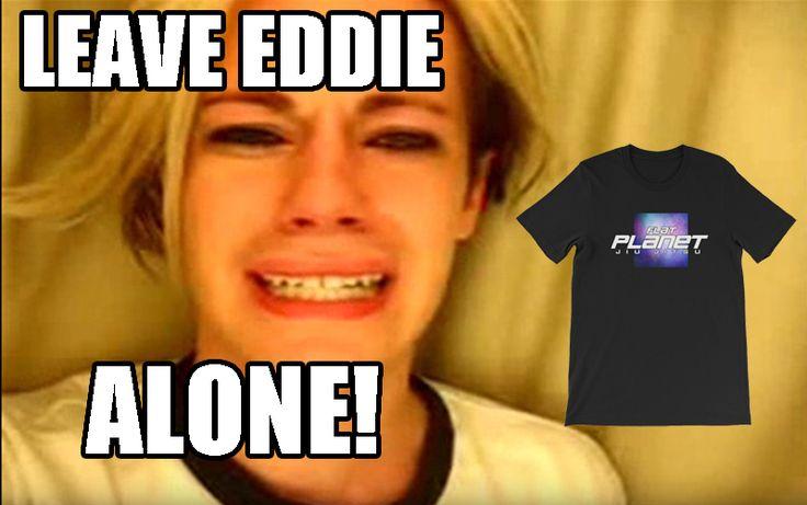 Leave Eddie Alone Eddie Bravo BJJ Meme Get the Flat Planet (Flat Earth) T-Shirt at www.retrojitz.com