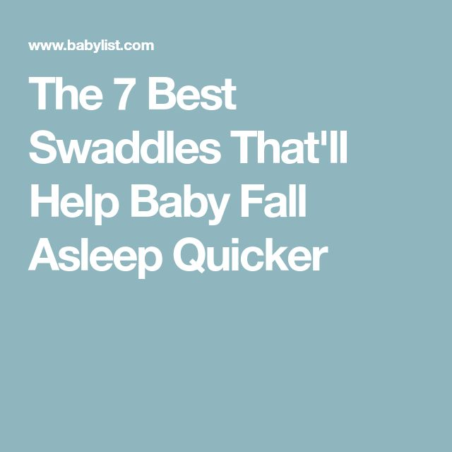 The 7 Best Swaddles That'll Help Baby Fall Asleep Quicker