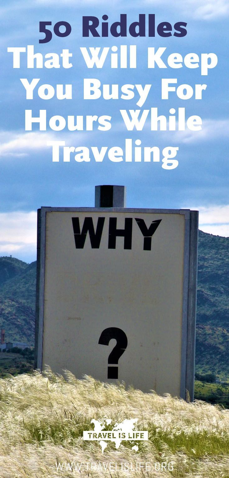 I love riddles, although I'm horrible at figuring them out. Here are my favorite riddles to keep your family occupied on your next road trip or to entertain your traveling friends with on your next 16 hour bus ride. Brought to you by TravelisLife.org. #riddles #games #roadtrips #familytravel #travelentertainment #travelgames