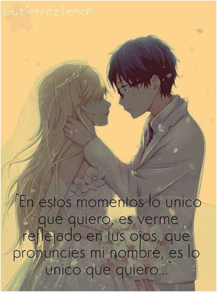 -Lo único que quiero...- #GutierrezTenoh #Anime #Frases