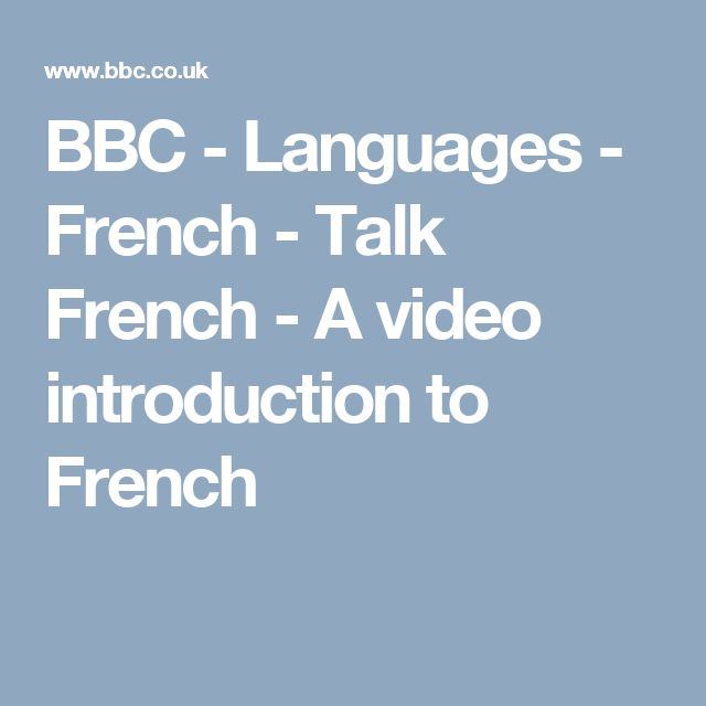 BBC - Languages - French - Talk French - A video introduction to French