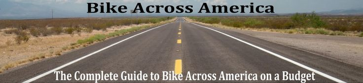 How Much Does it Cost to Bike Across America? | Bike Across America: The Complete Guide to Bike Across America on a Budget