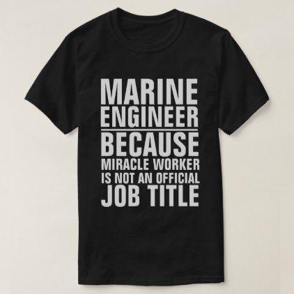 Marine Engineer Job Title Shirt  $25.95  by a1rnmu74  - custom gift idea