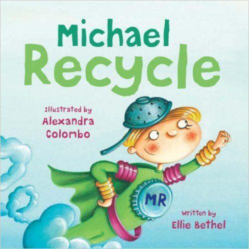 Michael Recycle: Amazon.co.uk: Ellie Bethel, Alexandra Colombo: 9781845392819: Books