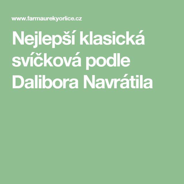 Nejlepší klasická svíčková podle Dalibora Navrátila