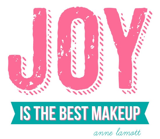 Joy: Best Makeup, Words 2013, Choo Joy, Happy, Free Printables Quotes Makeup, Living, Tattoo Ink, Nature Beautiful, Inspiration Quotes