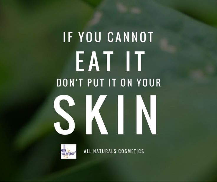 If You Cannot Eat It Dont Put On Your Skin Natural Beauty QuotesYour