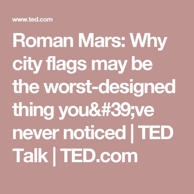 Roman Mars: Why city flags may be the worst-designed thing you've never noticed | TED Talk | TED.com