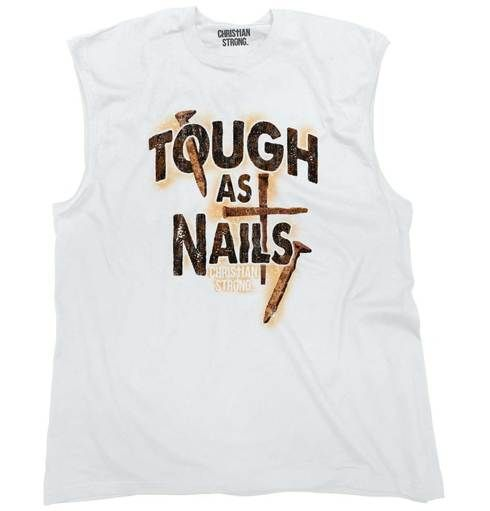 Tough As Nails Sleeveless T-Shirt