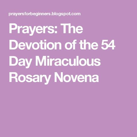 Prayers: The Devotion of the 54 Day Miraculous Rosary Novena