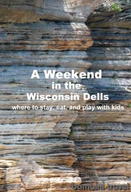 A Weekend in Wisconsin Dells | summer vacation guide for families | Bambini Travel