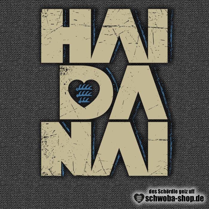 Haidanai - Schwaben - schwäbische Shirts von www.schwoba-shop.de