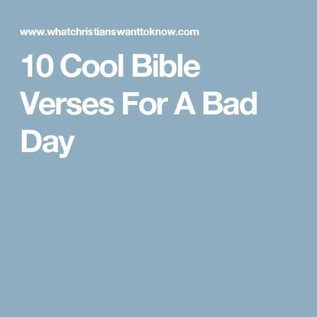 10 Cool Bible Verses For A Bad Day